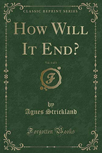 9781331142270: How Will It End?, Vol. 1 of 3 (Classic Reprint)