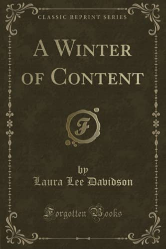9781331143925: A Winter of Content (Classic Reprint)