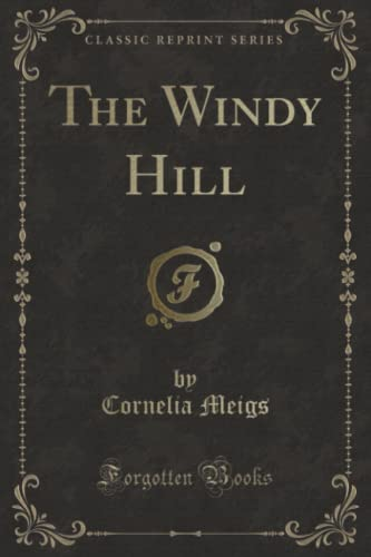 9781331144250: The Windy Hill (Classic Reprint)