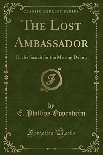 9781331145172: The Lost Ambassador: Or the Search for the Missing Delora (Classic Reprint)