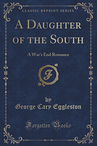 A Daughter of the South: A War: George Cary Eggleston