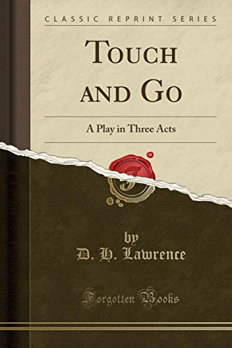 9781331151821: Touch and Go: A Play in Three Acts (Classic Reprint)