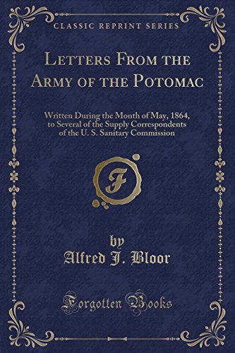 Letters from the Army of the Potomac: Alfred J Bloor