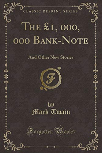 9781331160410: The £1, 000, 000 Bank-Note: And Other New Stories (Classic Reprint)