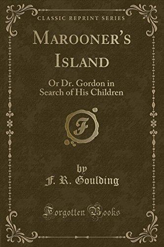 Marooner s Island: Or Dr. Gordon in: F R Goulding
