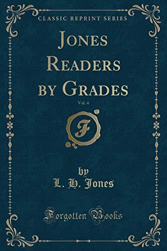 Jones Readers by Grades, Vol. 4 (Classic: L H Jones