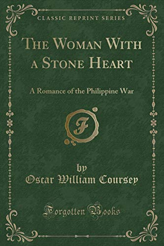 9781331170495: The Woman With a Stone Heart: A Romance of the Philippine War (Classic Reprint)