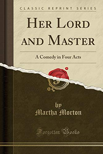 9781331170969: Her Lord and Master: A Comedy in Four Acts (Classic Reprint)
