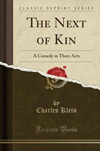 9781331174820: The Next of Kin: A Comedy in Three Acts (Classic Reprint)