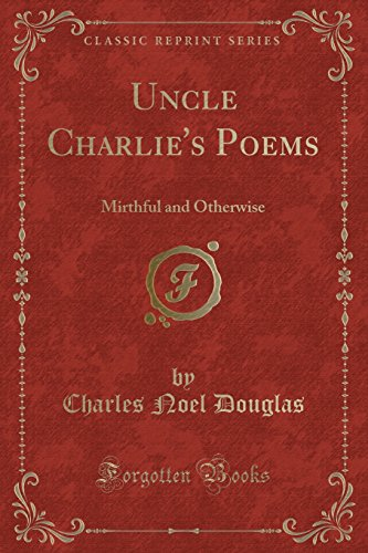9781331178156: Uncle Charlie's Poems: Mirthful and Otherwise (Classic Reprint)