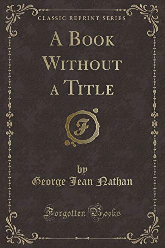 9781331179535: A Book Without a Title (Classic Reprint)
