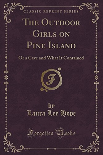 9781331180425: The Outdoor Girls on Pine Island: Or a Cave and What It Contained (Classic Reprint)