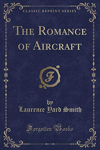 9781331180647: The Romance of Aircraft (Classic Reprint)
