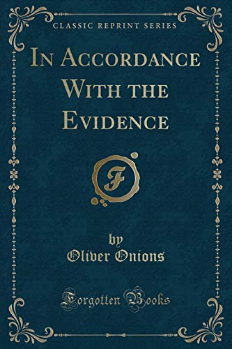 9781331181897: In Accordance With the Evidence (Classic Reprint)