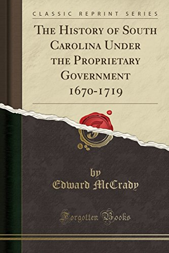 9781331186540: The History of South Carolina Under the Proprietary Government 1670-1719 (Classic Reprint)