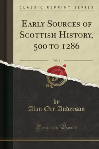 9781331186922: Early Sources of Scottish History, 500 to 1286, Vol. 1 (Classic Reprint)