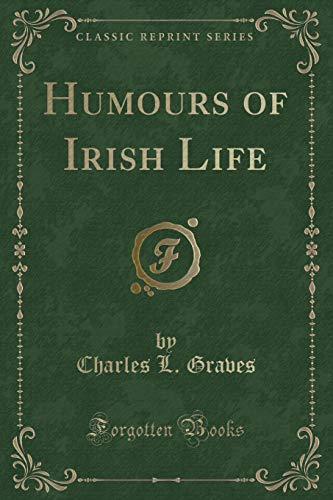 9781331190127: Humours of Irish Life (Classic Reprint)