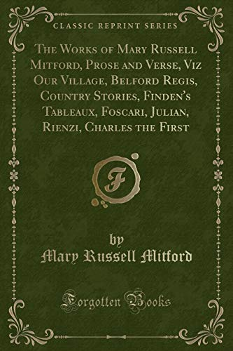 The Works of Mary Russell Mitford, Prose: Mary Russell Mitford