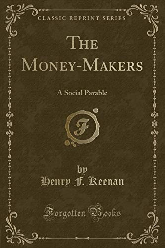 The Money-Makers: Henry F Keenan