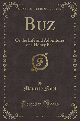 9781331199090: Buz: Or the Life and Adventures of a Honey Bee (Classic Reprint)