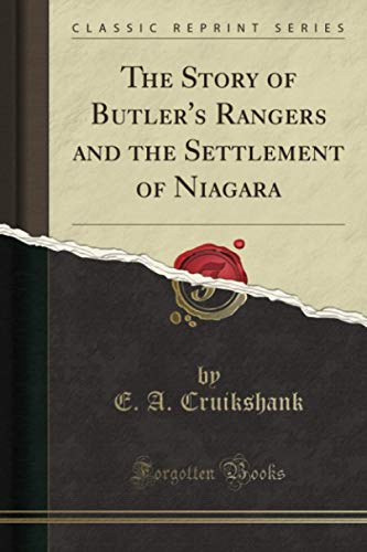 9781331200574: The Story of Butler's Rangers and the Settlement of Niagara (Classic Reprint)