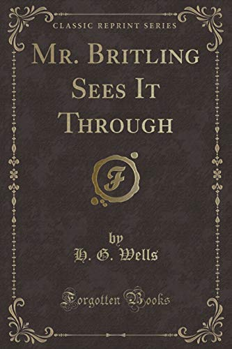 9781331200970: Mr. Britling Sees It Through (Classic Reprint)