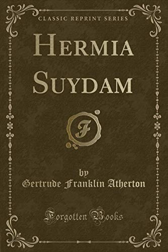 9781331202530: Hermia Suydam (Classic Reprint)