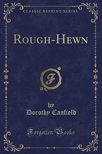 9781331205807: Rough-Hewn (Classic Reprint)