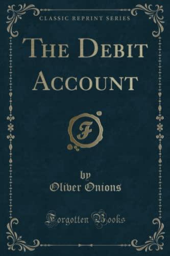 9781331210320: The Debit Account (Classic Reprint)