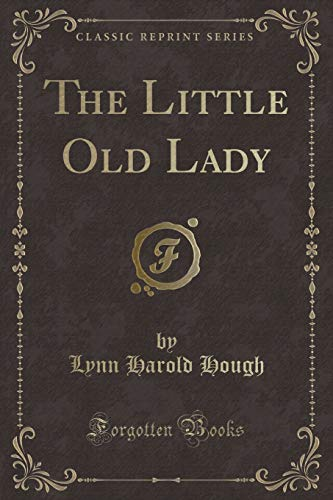 The Little Old Lady (Classic Reprint) (Paperback): Lynn Harold Hough