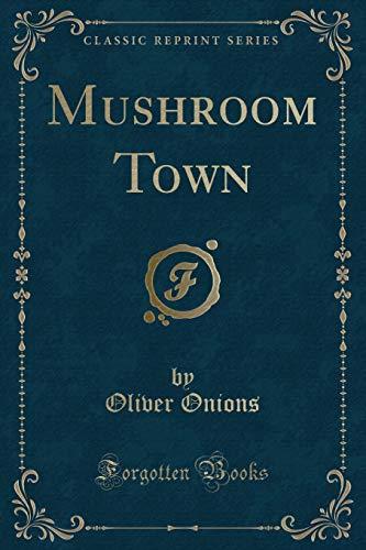 9781331212928: Mushroom Town (Classic Reprint)