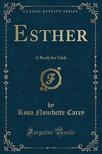 9781331217473: Esther: A Book for Girls (Classic Reprint)