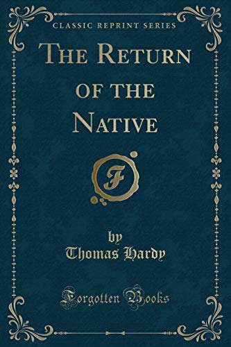 The Return of the Native (Classic Reprint) (Paperback)