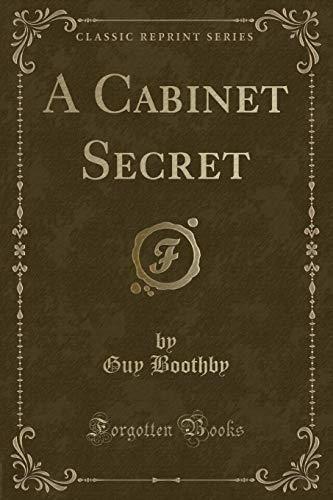 9781331228172: A Cabinet Secret (Classic Reprint)