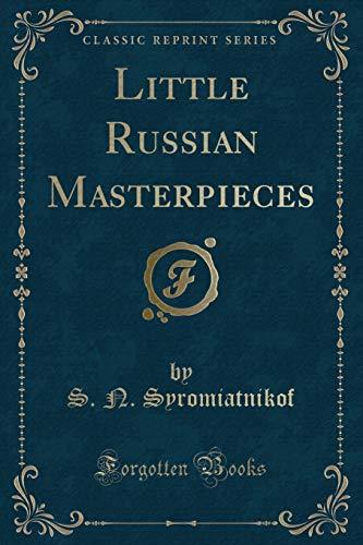 Little Russian Masterpieces (Classic Reprint) (Paperback): S N Syromiatnikof