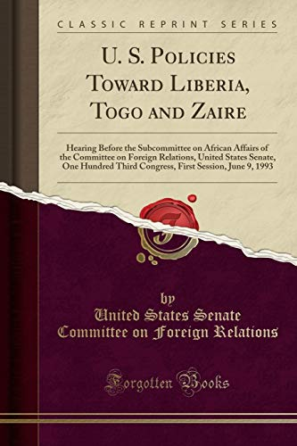 U. S. Policies Toward Liberia, Togo and: United States Senate
