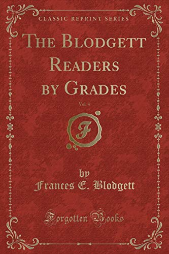 The Blodgett Readers by Grades, Vol. 4: Frances E Blodgett