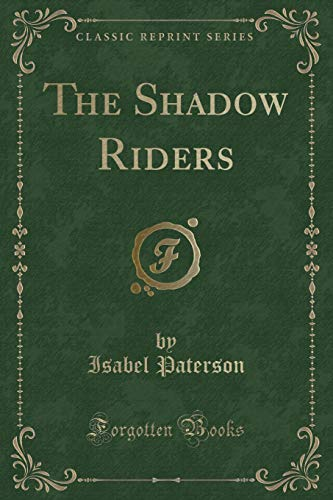 9781331242093: The Shadow Riders (Classic Reprint)