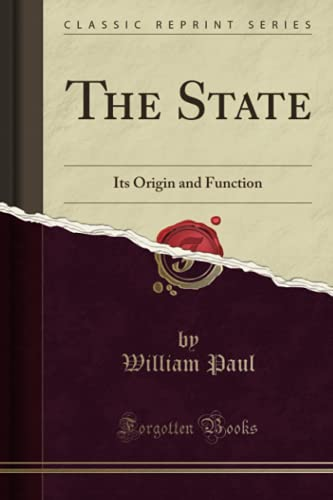 9781331247142: The State: Its Origin and Function (Classic Reprint)