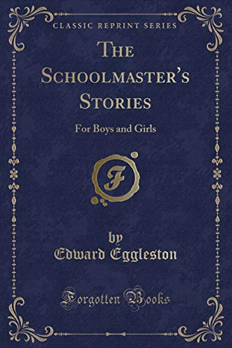 9781331253754: The Schoolmaster's Stories: For Boys and Girls (Classic Reprint)