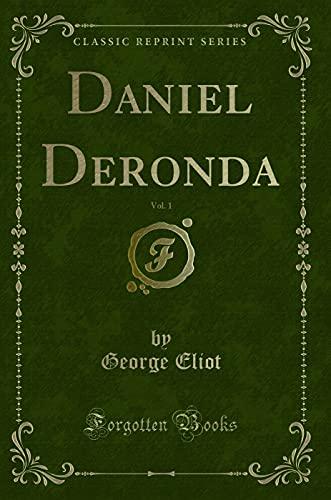 9781331254232: Daniel Deronda, Vol. 1 (Classic Reprint)