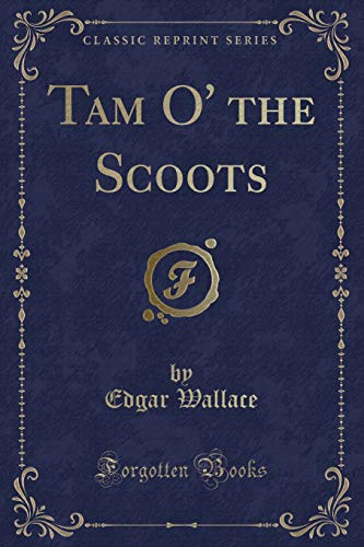 9781331255536: Tam O' the Scoots (Classic Reprint)