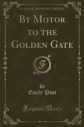 9781331256281: By Motor to the Golden Gate (Classic Reprint)