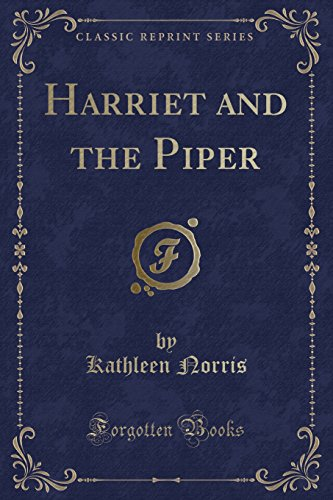 9781331257929: Harriet and the Piper (Classic Reprint)