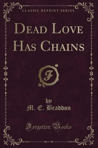 9781331263630: Dead Love Has Chains (Classic Reprint)