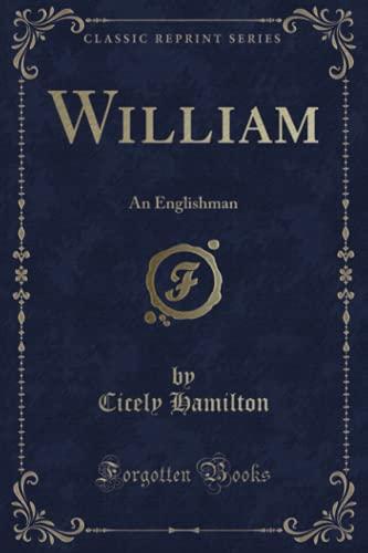 9781331263739: William: An Englishman (Classic Reprint)