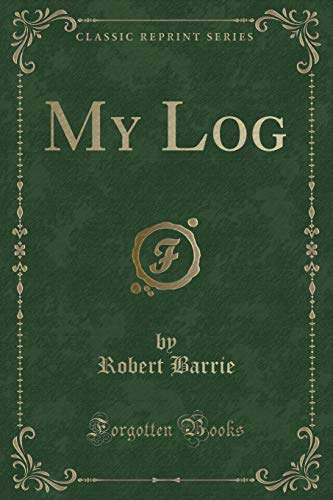 9781331267010: My Log (Classic Reprint)