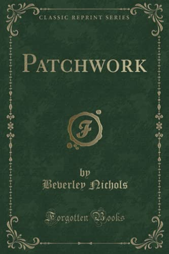 9781331270546: Patchwork (Classic Reprint)