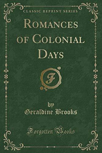 9781331271925: Romances of Colonial Days (Classic Reprint)