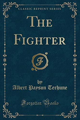 9781331274384: The Fighter (Classic Reprint)